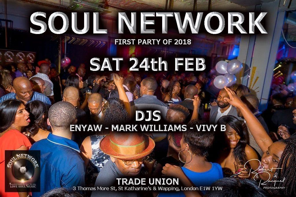 1 SOUL NETWORK SOUL NIGHT LONDON 24TH FEB 2018