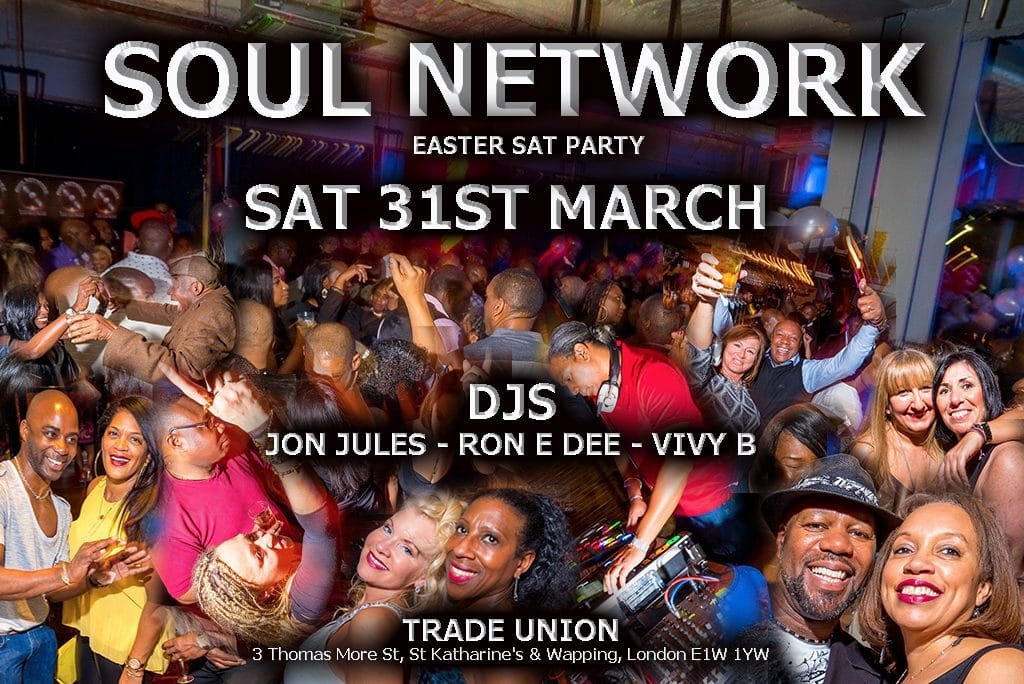 1 SOUL NETWORK SOUL NIGHT LONDON Easter sat 31st March 2018